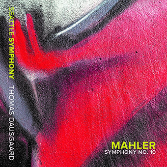 Mahler's Symphony No.10 – The Seattle Symphony & Thomas Dausgaard – Out June 10