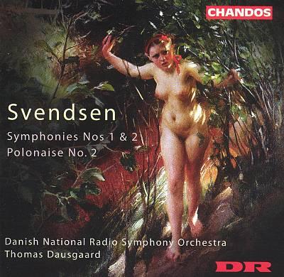 Svendsen: Symphonies Nos. 1 & 2; Polonaise