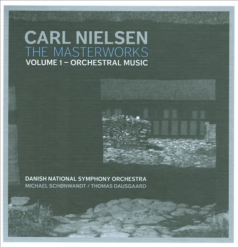 Carl Nielsen's The Masterworks, Vol. 1: Orchestral Music